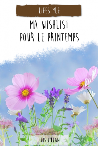Ma wishlist de printemps