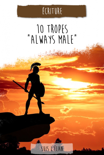 "10 tropes ""always male"""